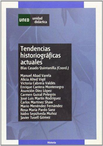Tendencias historiográficas actuales (UNIDAD DIDÁCTICA) (Spanish Edition): Casado Quintanilla, Blas;