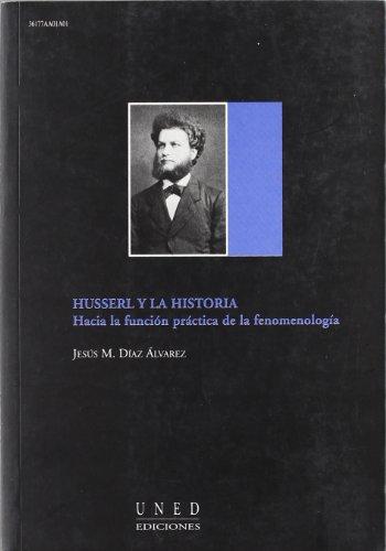 9788436247947: Husserl y La Historia. Hacia La Función Práctica de La Fenomenología (AULA ABIERTA)