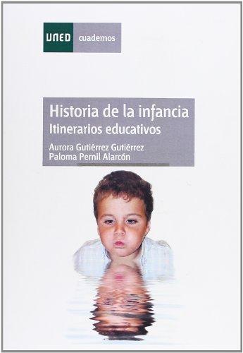 9788436249873: Historia de la Infancia: Itinerarios Educativos