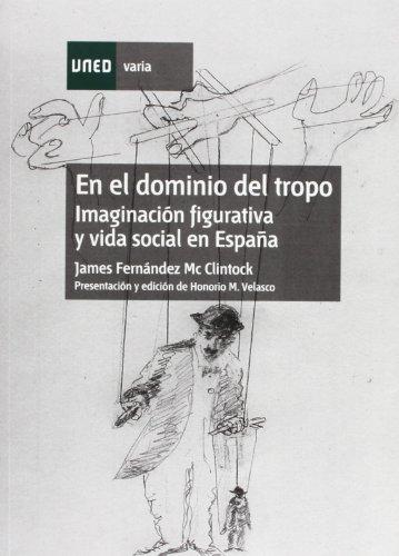 9788436251319: EN EL DOMINIO DEL TROPO: IMAGINACION FIGURATIVA Y VIDA SOCIAL EN ESPAÑA
