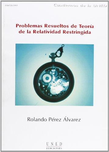 9788436251470: Problemas Resueltos de Teoría de La Relatividad Restringida (CUADERNOS UNED)