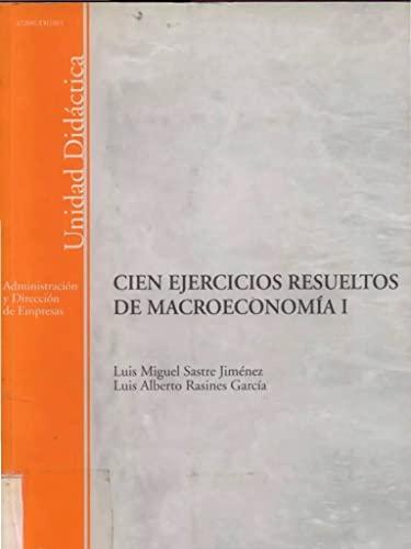 9788436251661: Cien ejercicios resueltos de macroeconomía I (UNIDAD DIDÁCTICA)
