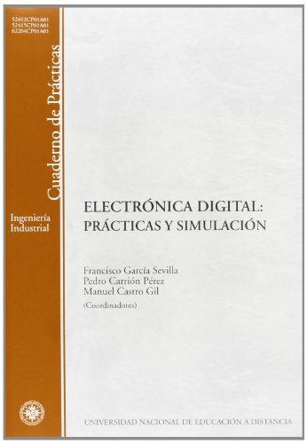 Electrónica digital : prácticas y simulación: Francisco; CARRIÓN PÉREZ,Pedro;