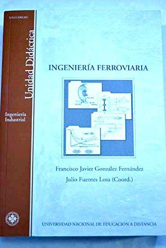 9788436252934: Ingeniería Ferroviaria (UNIDAD DIDÁCTICA)