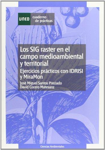 9788436253030: Los Sig Raster En el Campo Medioambiental y Territorial: Ejercicios Prácticos Con Idrisi y Miramón (CUADERNO DE PRÁCTICAS)