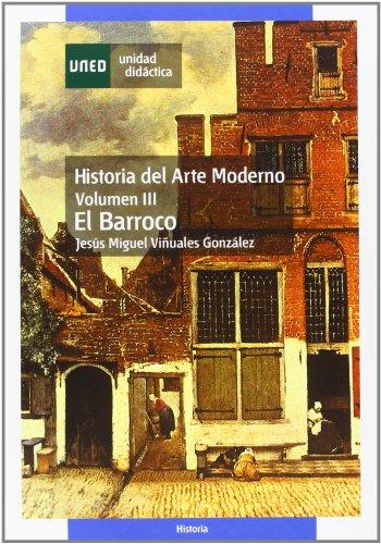 9788436253047: Historia del arte moderno. Vol-III. El barroco: 3 (UNIDAD DIDÁCTICA)