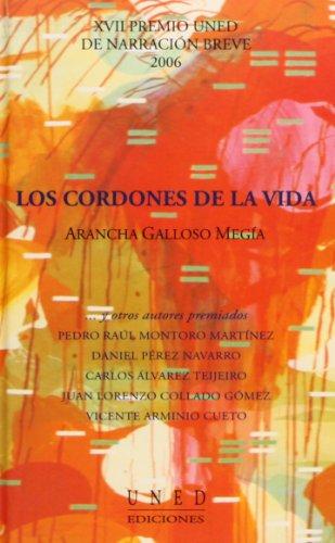 9788436254617: Los Cordones de La Vida. XvII Premio Uned de Narración Breve 2006 (VARIA)