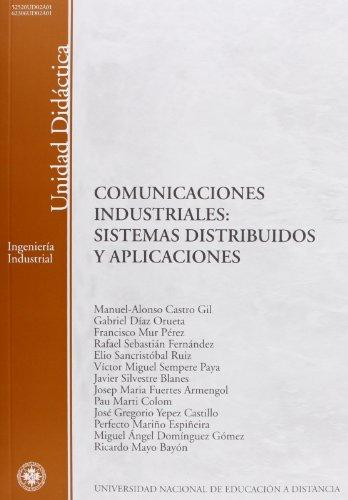 9788436254679: Comunicaciónes industriales : sistemas distribuidos y aplicaciónes (UNIDAD DIDÁCTICA)