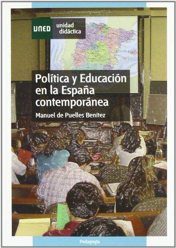 POLÍTICA Y EDUCACIÓN EN LA ESPAÑA CONTEMPORÁNEA: PUELLES BENÍTEZ, Manuel
