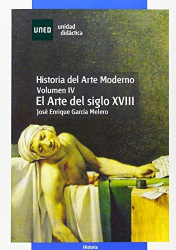 9788436255249: Historia Del Arte Moderno. el Arte Del Siglo XvIII. Vol. Iv (UNIDAD DIDÁCTICA)