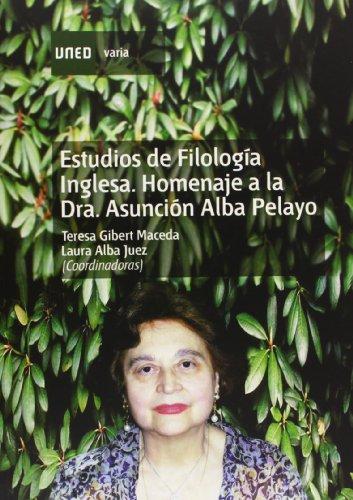 9788436255539: Estudios de Filología Inglesa. Homenaje a La Dra. Asunción Alba Pelayo (VARIA)