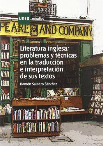 9788436255652: Literatura inglesa : problemas y técnicas en la traducción e interpretación de sus textos (ESTUDIOS DE LA UNED)