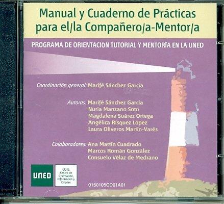 9788436256383: Manual y Cuaderno de Prácticas Para El/La Compañero/A-Mentor/A. Programa de Orientación Tutorial y Mentoría En La Uned (COMPACT DISC)