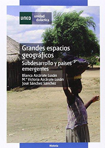 9788436258547: GRANDES ESPACIOS GEOGRAFICOS SUBDESARROLLO Y PAISES EMERGENTES