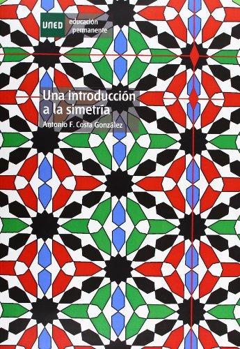 9788436258776: Una Introducción a La Simetría (EDUCACIÓN PERMANENTE)