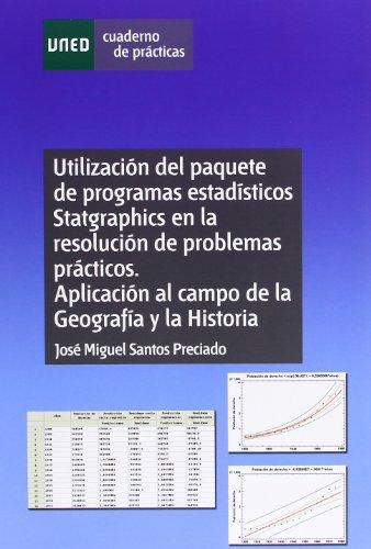 9788436258943: Utilización Del Paquete de Programas Estadísticos Statgraphics En La Resolución de Problemas Prácticos. Aplicación Al Campo de La Geografía y La Historia (CUADERNO DE PRÁCTICAS)