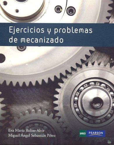 9788436259612: Ejercicios y problemas de mecanizado (GRADO)