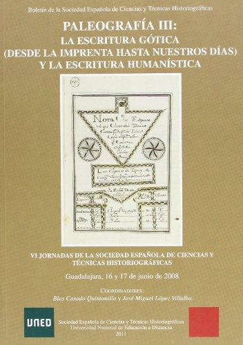 9788436259681: Paleografía III: la escritura gótica (desde la imprenta hasta nuestros días) y la escritura humanística (ACTAS Y CONGRESOS)