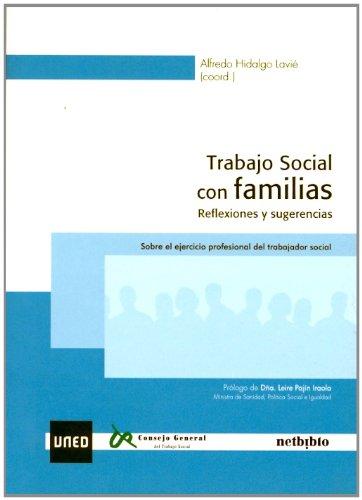 TRABAJO SOCIAL CON FAMILIAS. REFLEXIONES Y SUGERENCIAS.: D.ALFREDO HIDALGO LAVIE
