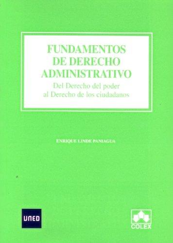 9788436260526: Fundamentos de Derecho Administrativo . Del Derecho Del Poder Al Derecho de los Ciudadanos (GRADO)
