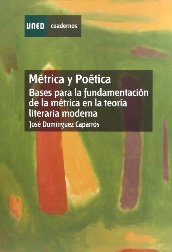 9788436260694: Métrica y Poética. Bases Para La Fundamentación de La Métrica En La Teoría Literaria Moderna (CUADERNOS UNED)