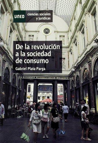 9788436261059: De La Revolución a La Sociedad de Consumo. Ocho Intelectuales En el Tardofranquismo y La Democracia (Ciencias Sociales y Jurídicas)
