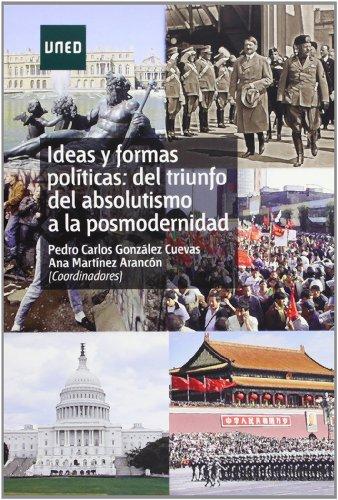 9788436261097: Ideas y Formas Políticas del Triunfo del Absolitismo a la Posmodernidad
