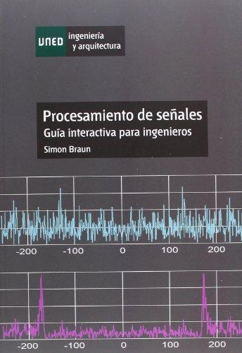 9788436262698: Procesamiento de señales. Guía interactiva para ingenieros (INGENIERÍA Y ARQUITECTURA)