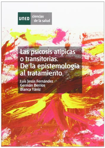 9788436263688: Las psicosis atípicas o transitorias. De la epistemología al tratamiento (CIENCIAS DE LA SALUD)
