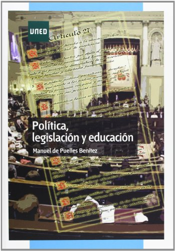 POLÍTICA, LEGISLACIÓN Y EDUCACIÓN: PUELLES BENÍTEZ, Manuel