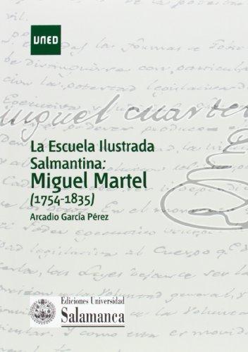 9788436266221: La escuela ilustrada salmantina: Miguel Martel (1754-1835) (COEDICIÓN)