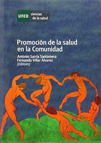 PROMOCION DE LA SALUD EN LA COMUNIDAD: Antonio Sarriá Santamera; Fernando Villar Álvarez