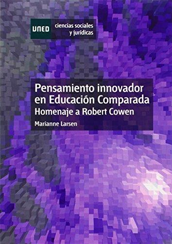 9788436267440: Pensamiento innovador en educación comparada. Homenaje a Robert Cowen