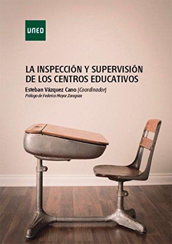 LA INSPECCIÓN Y SUPERVISIÓN DE LOS CENTROS: VÁZQUEZ CANO, ESTEBAN