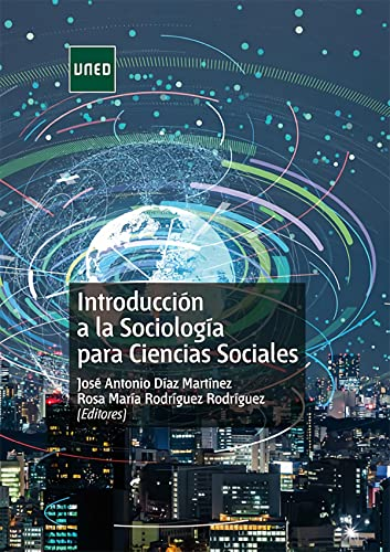 INTRODUCCI�N A LA SOCIOLOG�A PARA LAS CIENCIAS: Díaz Martínez, José