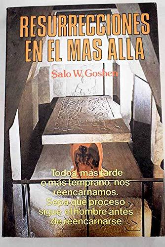 RESURECCIONES EN EL MAS ALLA.: Goshen, Salo W.
