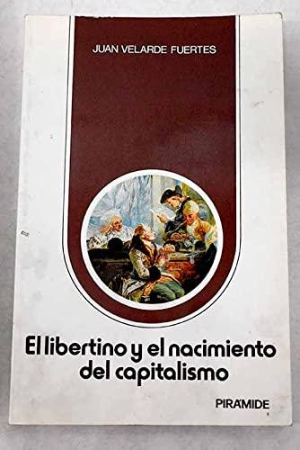 El libertino y el nacimiento del capitalismo (Escuela de Salamanca) (Spanish Edition): Velarde ...