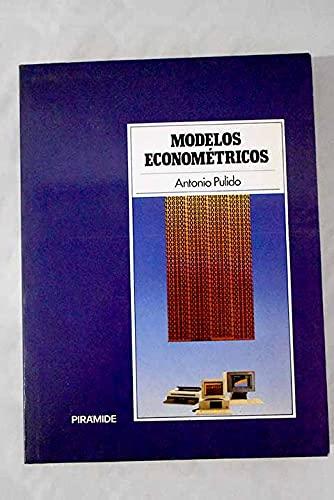 9788436802146: Modelos econométricos (Economía y administración de empresas) (Spanish Edition)
