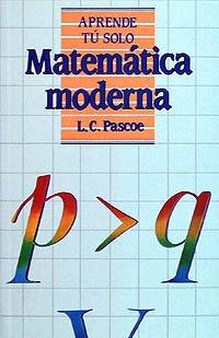 9788436802795: Matemática moderna (Aprende Tú Solo)