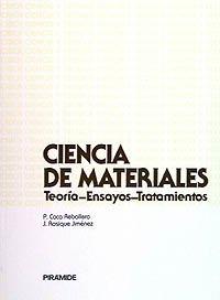 9788436804041: Ciencia de materiales / Materials Science: Teoria-ensayos-tratamientos (Ciencia Y Tecnica) (Spanish Edition)