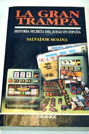 9788436806823: La gran trampa: Historia secreta del juego en Espana (Spanish Edition)