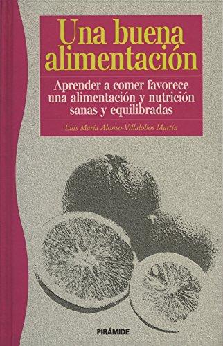 Una buena alimentacion: ALONSO-VILLALOBOS, LUIS MARIA