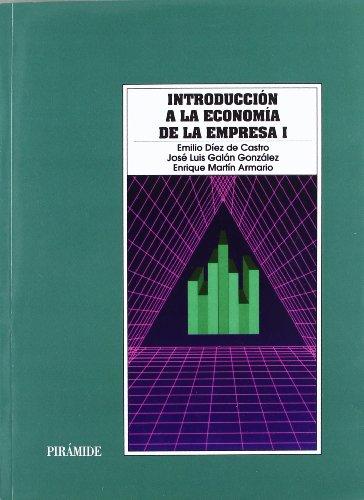 9788436809565: Introducción a la economía de la empresa I: 1 (Economía Y Empresa)