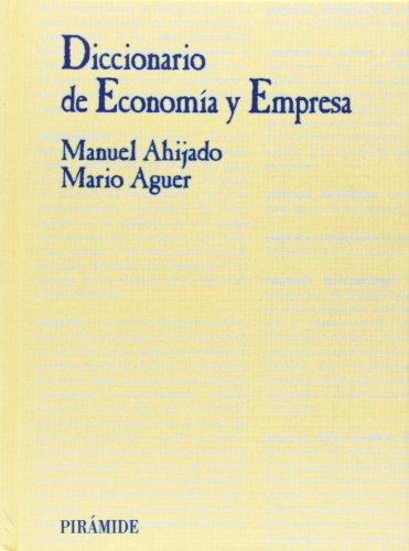 Diccionario de economia y empresa / Economics: Manuel Ahijado Quintillan;