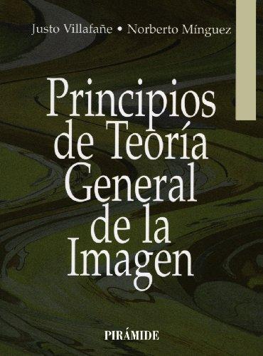 PRINCIPIOS DE TEORÍA GENERAL DE LA IMAGEN: Justo Villafañe Gallego