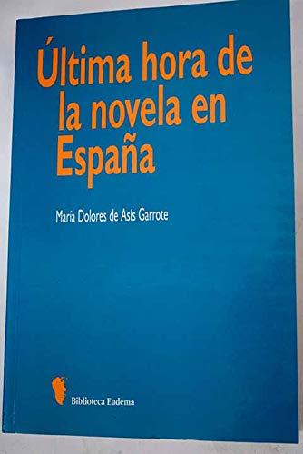 9788436810387: ultima hora de la novela en Espana (BIBLIOTECA UNIVERSITARIA) (Biblioteca Eudema) (Spanish Edition)