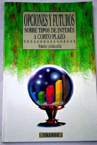 9788436810684: Opciones y futuros sobre tipos de interes (Empresa Y Gestion)