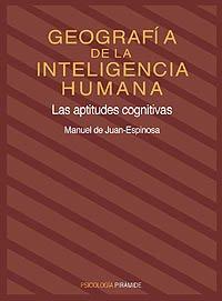9788436810820: Geografia de la inteligencia humana. Las aptitudes cognitivas (COLECCION PSICOLOGIA) (Psicologia / Psychology) (Spanish Edition)