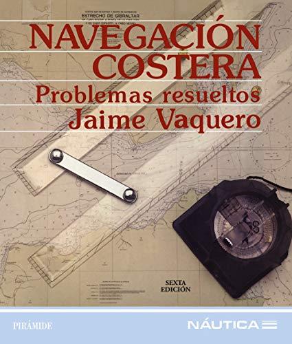 9788436811216: Navegacion costera / Coastal Navigation: Problemas Resueltos (Nautica) (Spanish Edition)