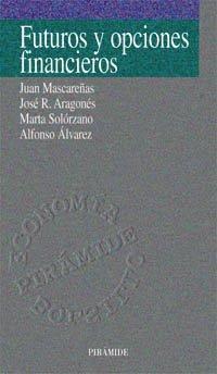 Futuros y opciones financieros / Financial Futures: Juan Mascarenas Perez-inigo;